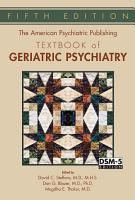 The American Psychiatric Publishing Textbook of Geriatric Psychiatry PDF