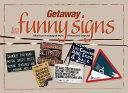Getaway Funny Signs
