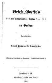 Briefe Goethe's und der bedeutendsten Dichter seiner Zeit an Herder