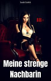Meine strenge Nachbarin: BDSM Story
