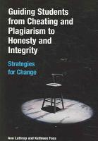 Guiding Students from Cheating and Plagiarism to Honesty and Integrity PDF