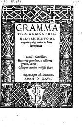 (Institutiones) Grammatica graeca, jam denuo recognita atque locupletata, (Accessit Herodoti vita Homeri, graece et latine.)