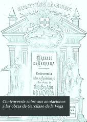 Controversia sobre sus anotaciones á las obras de Garcialaso de la Vega: Poesías inéditas