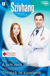 Szívhang 544–545.: A szív nem hazudik (Hunter Klinika 8.), Tévutak és kanyarok (Aranyparti szívügyek 4.)