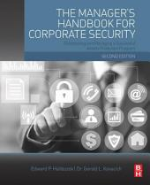 The Manager's Handbook for Corporate Security: Establishing and Managing a Successful Assets Protection Program, Edition 2