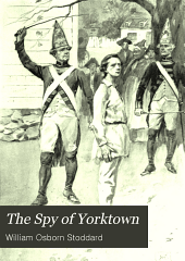 The Spy of Yorktown: A Story of Arnold and Washington in the Last Year of the War Ofindependence