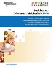 Berichte zur Lebensmittelsicherheit 2009: Nationale Berichterstattung an die EU - Nationaler Rückstandskontrollplan (NRKP) und Einfuhrrückstandskontrollplan (ERKP) - Bericht zur amtlichen Futtermittelkontrolle 2009
