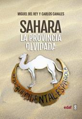 Sahara: La provincia olvidada