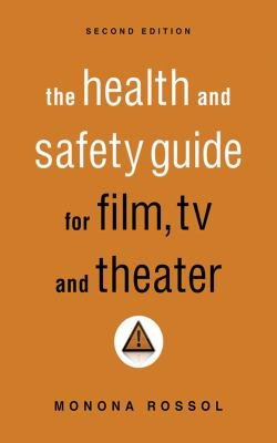 The Health   Safety Guide for Film  TV   Theater  Second Edition