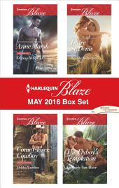 Harlequin Blaze May 2016 Box Set: Daring Her SEAL\Come Closer, Cowboy\Big Sky Seduction\The Flyboy's Temptation