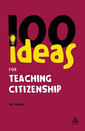 100 Ideas for Teaching Citizenship PDF