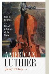 American Luthier: Carleen Hutchins - the Art and Science of the Violin