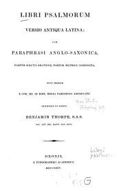 Libri Psalmorum versio latina: cum Paraphrasi Anglo-Saxonica