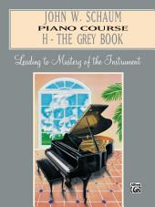 John W. Schaum Piano Course (H - The Grey Book): Virtuoso