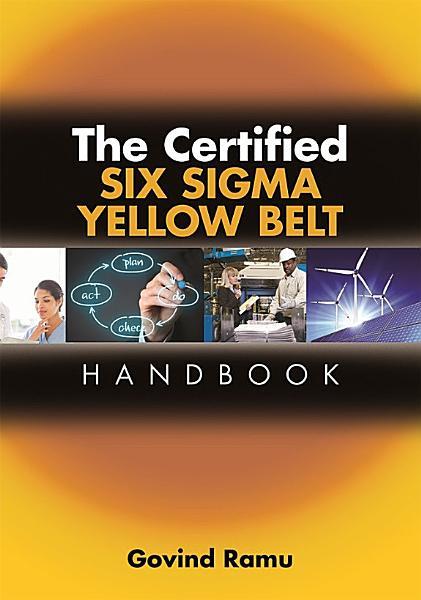 The Certified Six Sigma Yellow Belt Handbook