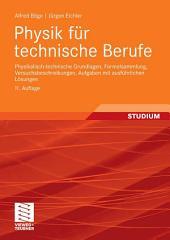 Physik für technische Berufe: Physikalisch-technische Grundlagen, Formelsammlung, Versuchsbeschreibungen, Aufgaben mit ausführlichen Lösungen, Ausgabe 11