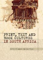 Print  Text and Book Cultures in South Africa PDF