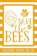 Save the Bees Beekeeping Journal and Log