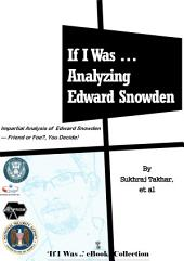 If I Was ... Analyzing Edward Snowden