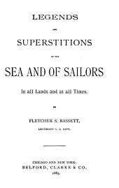 Legends and Superstitions of the Sea and of Sailors in All Lands and at All Times