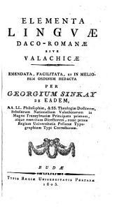 Elementa linguae Daco-Romanae sive Valachicae: emendata, faciltiata, et in meliorem ordinem redacta