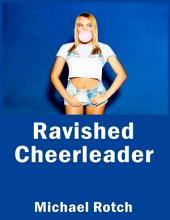 Ravished Cheerleader: Taboo Erotica