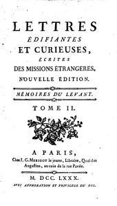 Lettres édifiantes et curieuses, écrites des missions étrangeres..: Mémoires du Levant