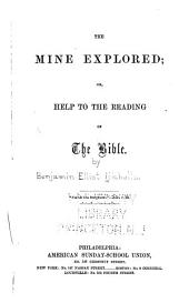 The Mine Explored: Or, Help to the Reading of the Bible