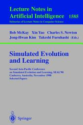 Simulated Evolution and Learning: Second Asia-Pacific Conference on Simulated Evolution and Learning, SEAL'98, Canberra, Australia, November 24-27, 1998 Selected Papers