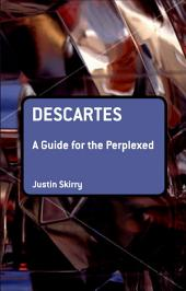 Descartes: A Guide for the Perplexed