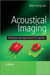 Acoustical Imaging: Techniques and Applications for Engineers