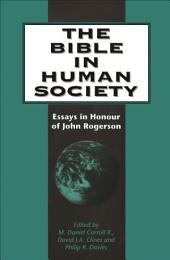 The Bible in Human Society: Essays in Honour of John Rogerson