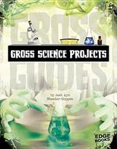 Gross Science Projects