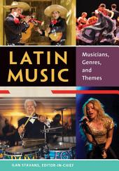Latin Music: Musicians, Genres, and Themes [2 volumes]