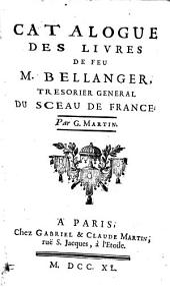 Catalogue des livres de feu m. Bellanger. (La vente sera indiquée par des affiches). [With] Supl. [and] Catalogue des estampes