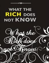 What the Rich Does Not Know