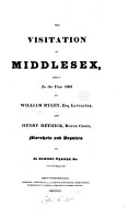 The visitation of Middlesex began in 1663  by W  Ryley and H  Dethick  ed  by sir T  Phillipps    PDF