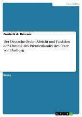 Der Deutsche Orden. Absicht und Funktion der Chronik des Preußenlandes des Peter von Dusburg