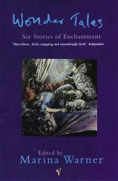 Wonder Tales: Six Stories of Enchantment
