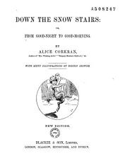 Down the Snow Stairs, Or, From Good-night to Good-morning