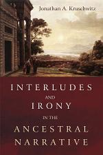 Interludes and Irony in the Ancestral Narrative