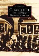Charlotte, Its Historic Neighborhoods