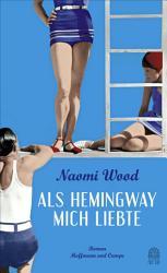 Als Hemingway mich liebte PDF