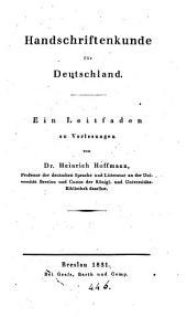 Handschriftenkunde für Deutschland, ein Leitfaden zu Vorlesungen