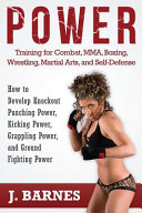 Power Training for Combat  MMA  Boxing  Wrestling  Martial Arts  and Self Defense PDF