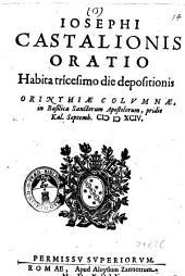 Iosephi Castalionis Oratio habita tricesimo die depositionis Orinthiae Columnae, in basilica Sanctorum Apostolorum, pridie kal. Septemb. 1594