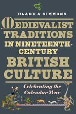 Medievalist Traditions in Nineteenth-Century British Culture