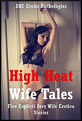 High Heat Wife Tales