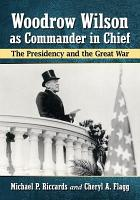 Woodrow Wilson as Commander in Chief PDF