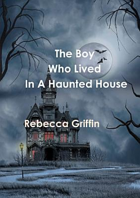 the boy who lived in a haunted house